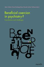 Cover Beneficial coercion in psychiatry?