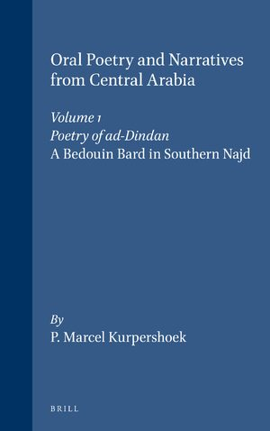 Cover Oral Poetry and Narratives from Central Arabia, Volume 1 Poetry of ad-Dindan