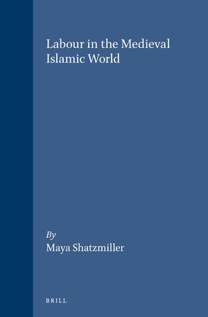 Labour in the Medieval Islamic World