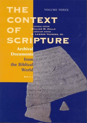 Cover The Context of Scripture, Volume 3 Archival Documents from the Biblical World