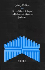 Seers, Sibyls and Sages in Hellenistic-Roman Judaism