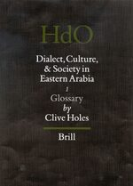 Cover Dialect, Culture, and Society in Eastern Arabia, Volume 1 Glossary