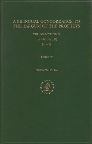 Cover Bilingual Concordance to the Targum of the Prophets, Volume 17 Ezekiel (III)