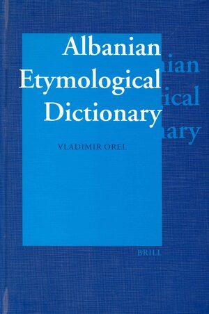 Albanian Etymological Dictionary | brill