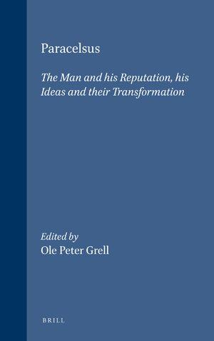 Cover Paracelsus: The Man and his Reputation, his Ideas and their Transformation