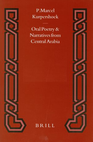 Cover Oral Poetry and Narratives from Central Arabia, Volume 3 Bedouin Poets of the Dawasir Tribe