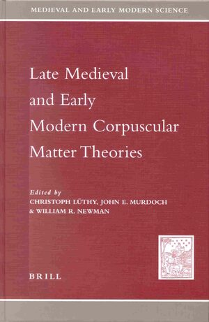 Cover Late Medieval and Early Modern Corpuscular Matter Theories