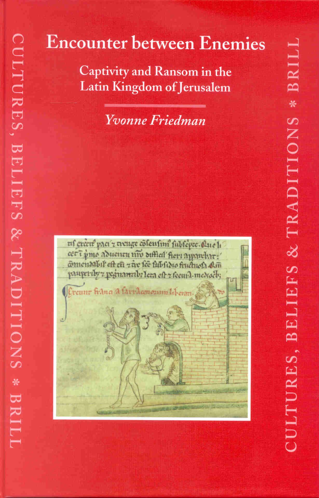 Encounter Between Enemies: Captivity and Ransom in the Latin Kingdom of Jerusalem