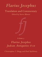 Flavius Josephus: Translation and Commentary, Volume 5: Judean Antiquities, Books 8-10