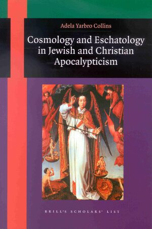 Cover Cosmology and Eschatology in Jewish and Christian Apocalypticism
