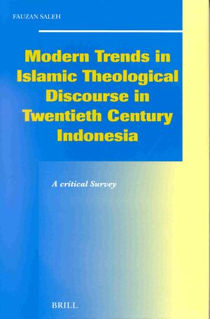 Cover Modern Trends in Islamic Theological Discourse in 20th Century Indonesia