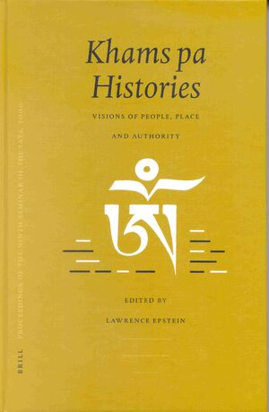 Cover Proceedings of the Ninth Seminar of the IATS, 2000. Volume 4: Khams pa Histories