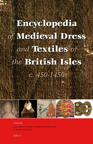 Cover Encyclopedia of Medieval Dress and Textiles of the British Isles, c. 450-1450