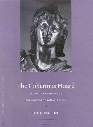 Cover Gallo-Roman Bronzes and the Process of Romanization: The Cobannus Hoard