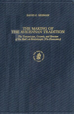 The Making of the Avicennan Tradition