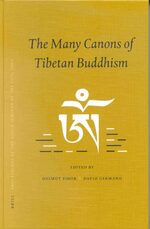 Proceedings of the Ninth Seminar of the IATS, 2000. Volume 10: The Many Canons of Tibetan Buddhism