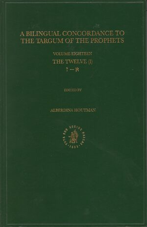 Cover Bilingual Concordance to the Targum of the Prophets, Volume 18 Twelve (aleph – zayin)