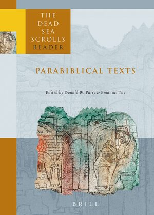 Cover The Dead Sea Scrolls Reader, Volume 3 Parabiblical Texts
