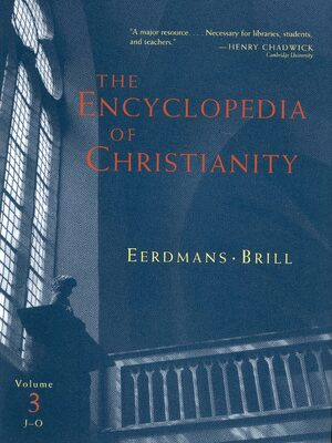 Cover The Encyclopedia of Christianity, Volume 3 (J-O)