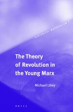 Cover The Theory of Revolution in the Young Marx