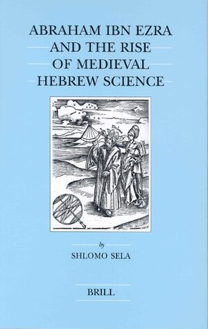 Cover Abraham Ibn Ezra and the Rise of Medieval Hebrew Science