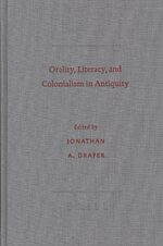 Cover Orality, Literacy, and Colonialism in Antiquity