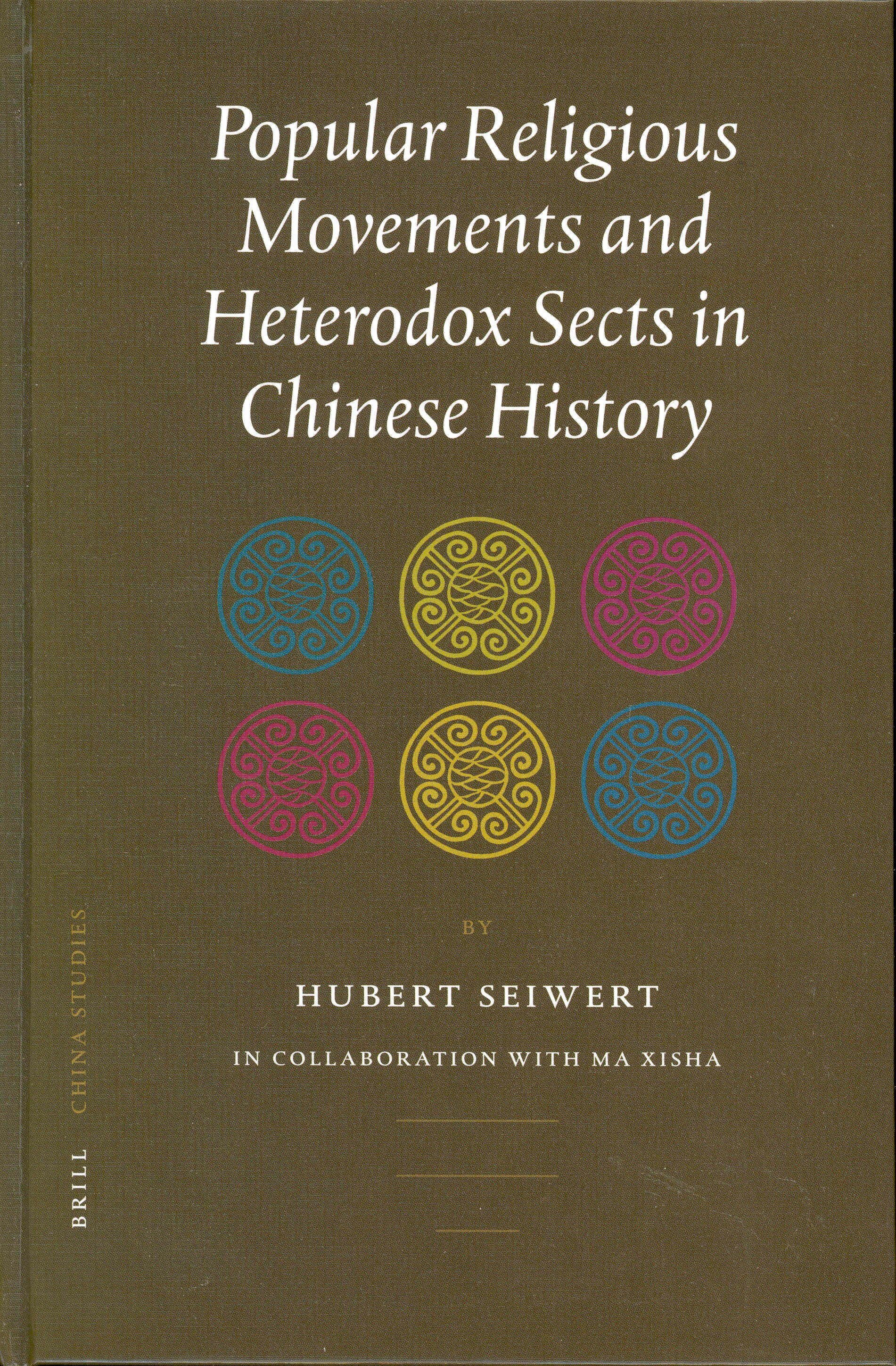 Popular Religious Movements and Heterodox Sects in Chinese History (China Studies, 3)