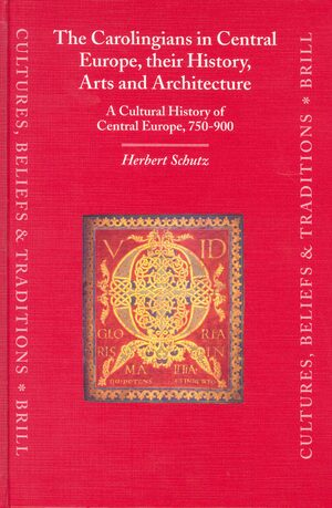 Cover The Carolingians in Central Europe, their History, Arts and Architecture