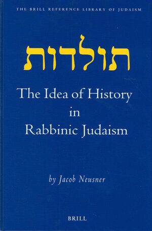 Cover The Idea of History in Rabbinic Judaism