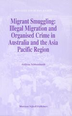 Migrant Smuggling: Illegal Migration and Organised Crime in Australia and the Asia Pacific Region