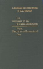 Water Resources and International Law / Les ressources en eau et le droit international
