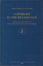 Cover Copyright in the Renaissance: Prints and the <i>Privilegio</i> in Sixteenth-Century Venice and Rome