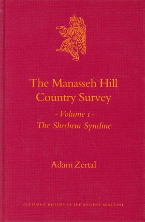 Cover The Manasseh Hill Country Survey, Volume I: The Shechem Syncline