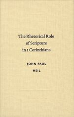 Cover The Rhetorical Role of Scripture in 1 Corinthians