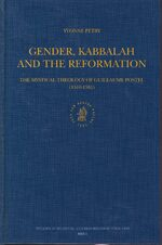 Cover Gender, Kabbalah and the Reformation: The Mystical Theology of Guillaume Postel (1510-1581)