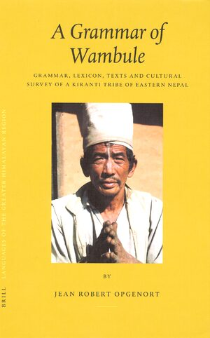 Languages of the Greater Himalayan Region, Volume 2 A Grammar of Wambule