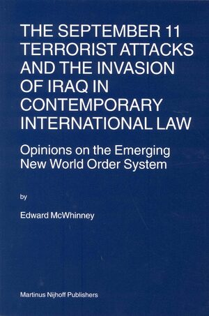 Cover The September 11 Terrorist Attacks and the Invasion of Iraq in Contemporary International Law