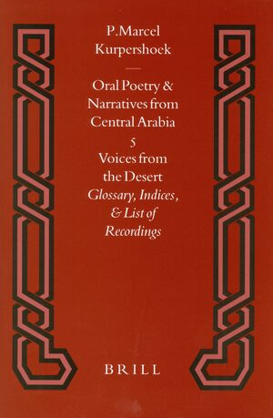 Cover Oral Poetry and Narratives from Central Arabia, Volume 5 Voices from the Desert