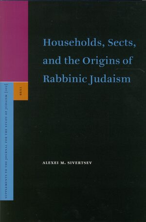 Cover Households, Sects, and the Origins of Rabbinic Judaism