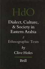 Cover Dialect, Culture, and Society in Eastern Arabia, Volume 2 Ethnographic Texts