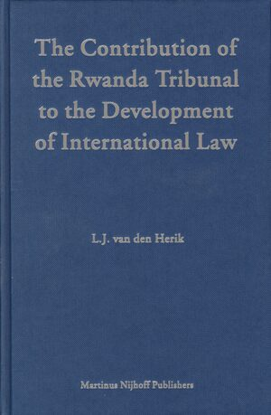 Cover The Contribution of the Rwanda Tribunal to the Development of International Law