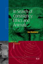 In Search of Consistency: Ethics and Animals