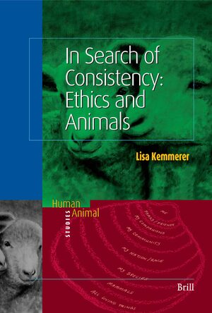 Cover In Search of Consistency: Ethics and Animals