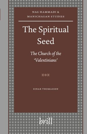 Cover The Spiritual Seed — The Church of the 'Valentinians'