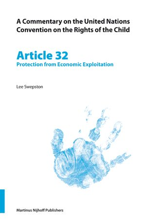 Cover A Commentary on the United Nations Convention on the Rights of the Child, Article 32: Protection from Economic Exploitation