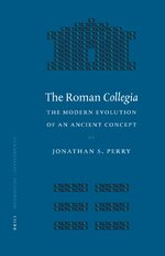 Cover The Roman <i>Collegia</i>