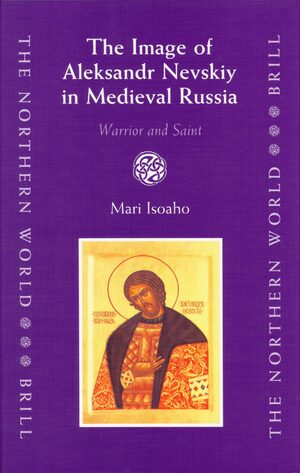 Cover The Image of Aleksandr Nevskiy in Medieval Russia