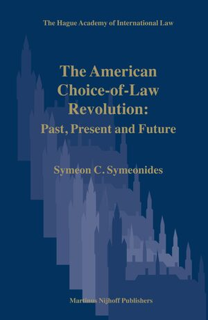 Cover The American Choice-of-Law Revolution: Past, Present and Future