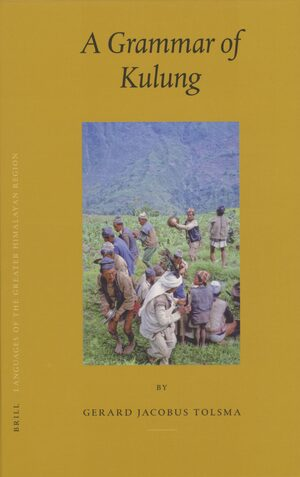 Cover Languages of the Greater Himalayan Region, Volume 4: A Grammar of Kulung