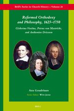 Reformed Orthodoxy and Philosophy, 1625–1750